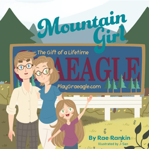 The cover of Mountain Girl. Includes a family (dad, mom, and little girl) in front of the Wecome to Graeagle sign.